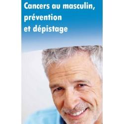 Cancer au masculin, prévention et dépistage