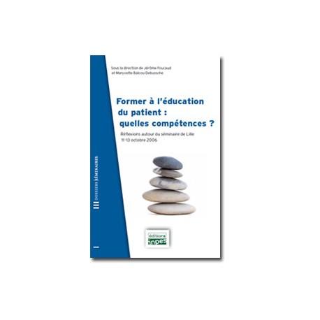 Collection Séminaires:Former à l'éducation du patient : quelles compétences ?