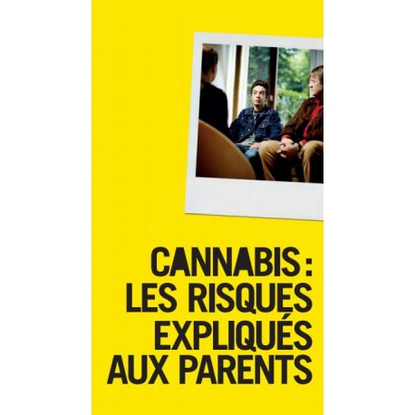 Cannabis: les risques expliqués aux parents - Edition 2016