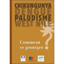 Chikungunya Dengue Paludisme West Nile, Comment se protéger ?