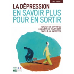 La dépression chez l'adulte. En savoir plus pour s'en sortir(Livret)
