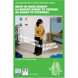 Virus respiratoires...Mets ta main devant la bouche quand tu tousses ou quand tu éternues (Affiche)