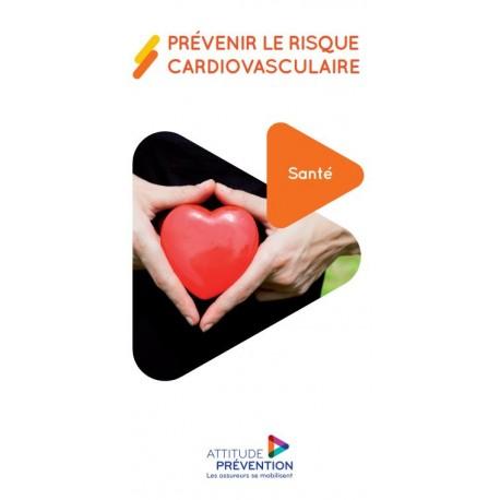 Prévenir le risque cardio vasculaire [dépliant]