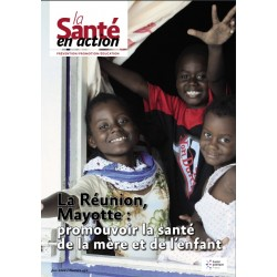 La Réunion, Mayotte : promouvoir la santé de la mère et de l'enfant.(La Santé en action, Juin 2020, n°452 )