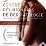 [8-9 juin 2017] 1er congrès réunionnais de dermatologie