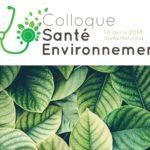 [14 avril 2018] Colloque Santé Environnement