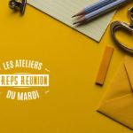 [IREPS Réunion] Les Ateliers du Mardi